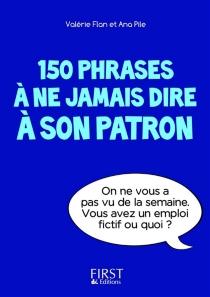 150 phrases à ne jamais dire à son patron - ValérieFlan