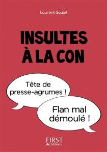 Insultes à la con - LaurentGaulet