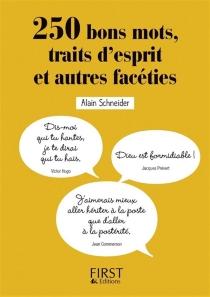 250 bons mots, traits d'esprit et autres facéties - AlainSchneider