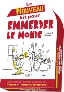 Le nouveau kit pour emmerder le monde - LaurentGaulet