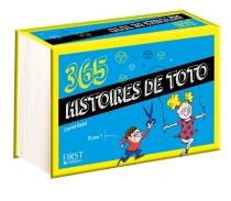 365 histoires de Toto - LaurentGaulet