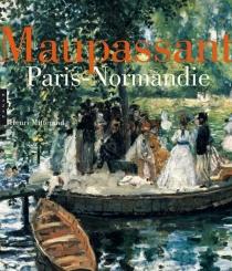 Maupassant, Paris-Normandie - HenriMitterand