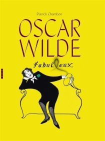 Oscar Wilde fabul(l)eux : aphorismes - PatrickChambon