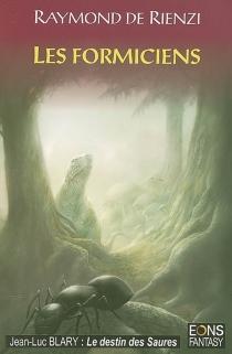 Les formiciens - Raymond deRienzi