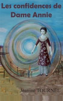 Les confidences de dame Annie - JeanineTournel