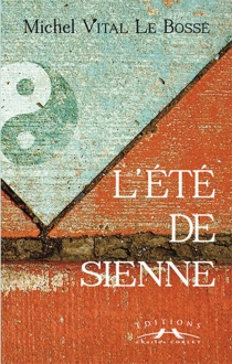 L'été de Sienne - Michel-VitalLe Bossé