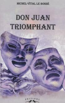 Don Juan triomphant - Michel-VitalLe Bossé