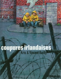 Coupures irlandaises - Vincent Bailly