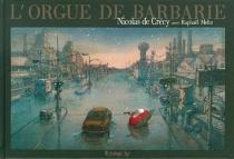 L'orgue de Barbarie - Nicolas deCrécy