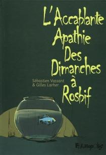 L'accablante apathie des dimanches à Rosbif - GillesLarher