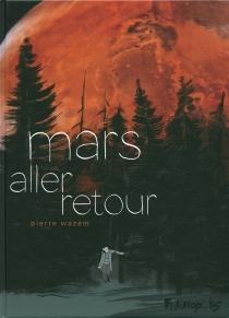 Mars aller-retour - PierreWazem