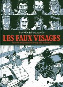 Les faux visages : une vie imaginaire du gang des postiches - DavidB.