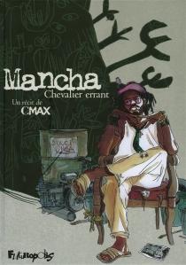 Mancha : chevalier errant - Cmax