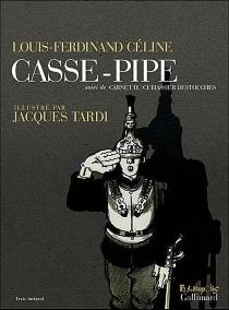 Casse-pipe| Suivi de Carnet du Cuirassier Destouches - Louis-FerdinandCéline