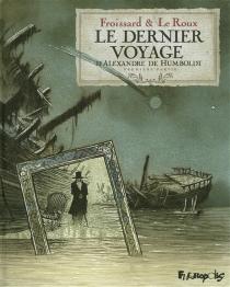 Le dernier voyage d'Alexandre de Humboldt - VincentFroissard
