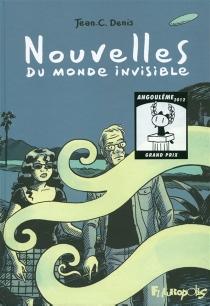 Nouvelles du monde invisible - Jean-ClaudeDenis