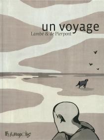 Un voyage : un récit de Lambé et de Pierpont - ÉricLambé
