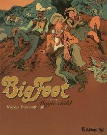 Bigfoot : tomes 1 à 3 - NicolasDumontheuil