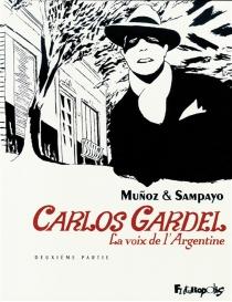 Carlos Gardel : la voix de l'Argentine - JoséMunoz