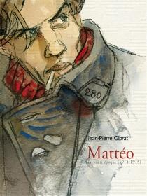 Mattéo version luxe : tomes 1 et 2 - Jean-PierreGibrat