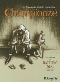 Championzé : une histoire de Battling Siki, champion du monde de boxe, 1922 - AurélienDucoudray