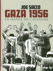 Gaza 1956 : en marge de l'histoire - JoeSacco