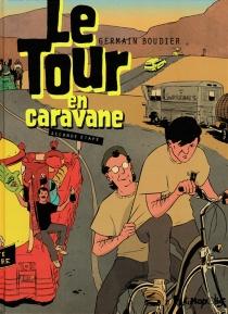 Le Tour en caravane - GermainBoudier