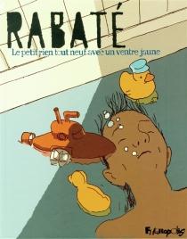 Le petit rien tout neuf avec un ventre jaune - PascalRabaté