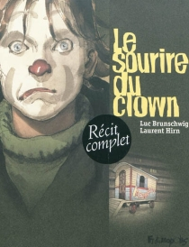 Le sourire du clown - Luc Brunschwig