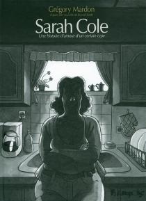 Sarah Cole : une histoire d'amour d'un certain type - GrégoryMardon