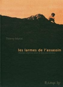 Les larmes de l'assassin - ThierryMurat