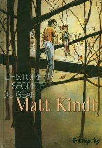 L'histoire secrète du géant - MattKindt
