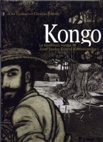 Kongo : le ténébreux voyage de Jozef Teodor Konrad Korzeniowski - ChristianPerrissin