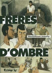 Frères d'ombre - JérômePiot
