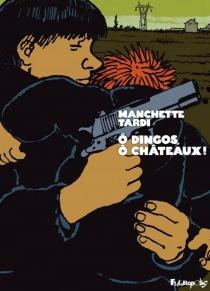 O dingos, ô châteaux ! - JacquesTardi