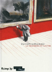 La traversée du Louvre - DavidPrudhomme