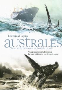 Australes : deux récits du monde au bout du monde - EmmanuelLepage