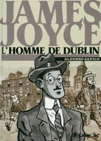 James Joyce : l'homme de Dublin - AlfonsoZapico
