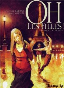 Oh, les filles ! : édition intégrale - EmmanuelLepage
