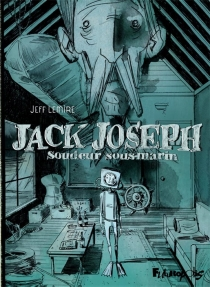 Jack Joseph : soudeur sous-marin - JeffLemire