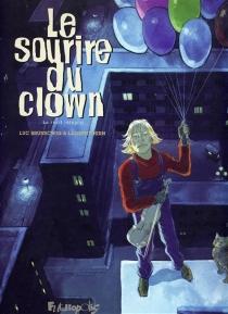 Le sourire du clown : le récit intégral - LucBrunschwig