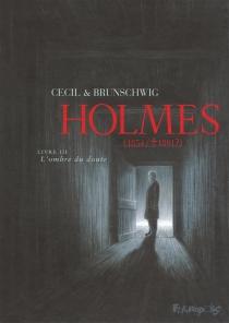 Holmes (1854-1891 ?) - LucBrunschwig