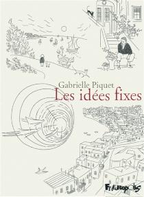 Les idées fixes - GabriellePiquet