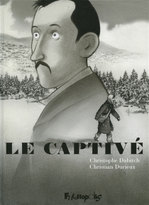 Le captivé - Christophe Dabitch