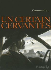 Un certain Cervantès - Lax