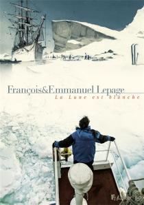 La Lune est blanche - FrançoisLepage