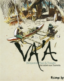 Va'a : une saison aux Tuamotu - BenjaminFlao