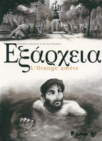 Exarcheia : l'orange amère - DimitriosMastoros
