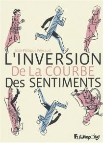 L'inversion de la courbe des sentiments - Jean-PhilippePeyraud