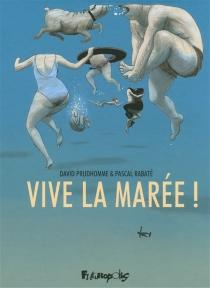 Vive la marée ! - DavidPrudhomme